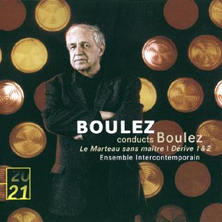 Pierre Boulez | Le marteau sans maître – Dérive 1 – Dérive 2