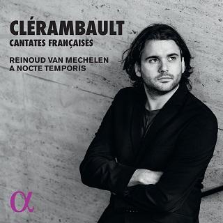 Le ténor Reinoud van Mechelen offre quatre cantates de Clérambault