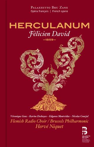 Hervé Niquet joue Herculanum (1859), grand opéra de Félicien David