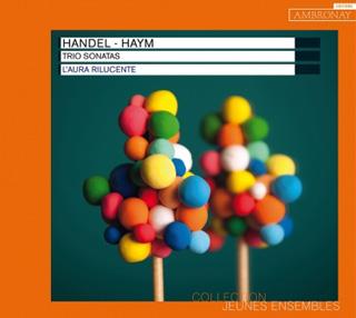 sonates en trio d'Händel et Haym par L'Aura Rilucente