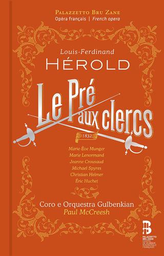 Paul McCreesh joue Le Pré aux clercs (1832), opéra-comique d'Hérold