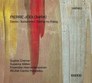 Pierre Jodlowski | Drones – Barbarismes – Dialog/No Dialog