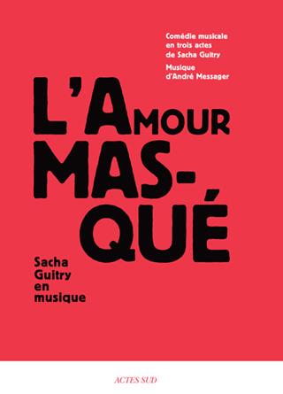 Samuel Jean joue L'amour masqué (1923), comédie musicale de Messager