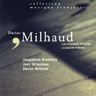 Darius Milhaud | Les malheurs d'Orphée – Le pauvre matelot