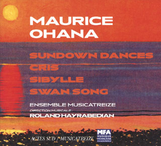 Maurice Ohana | Sundown Dances – etc.