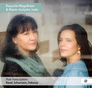 Transcriptions pour flûte et piano : CD Raquele Magalhães et Marie-Josèphe Jude