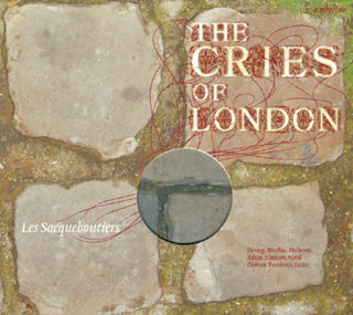 récital Les Sacqueboutiers | The Cries of London (1599-1615)
