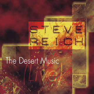 Steve Reich | The desert music