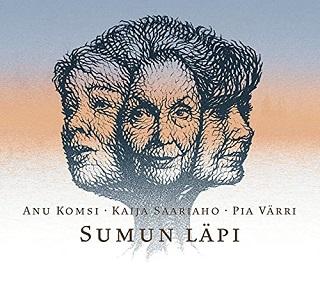 Le soprano Anu Komsi chante des mélodies signées Kaija Saariaho