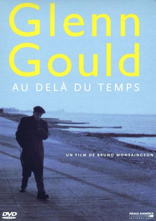 Au delà du temps, un portrait de Glenn Gould
