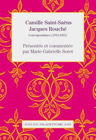 De 1913 à 1921, Saint-Saëns écrit à Jacques Rouché, directeur de Garnier