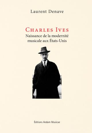 Charles Ives – Naissance de la modernité musicale aux États-Unis