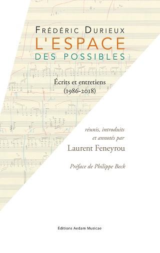 L'espace des possibles, un recueil de textes du compositeur Frédéric Durieux