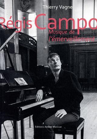 Régis Campo – Musique de l'émerveillement, un ouvrage signé Thierry Vagne