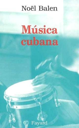 Música cubana, par Noël Balen