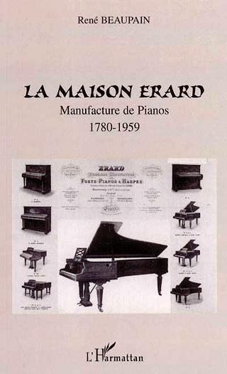 La maison Érard – Manufacture de pianos (1780-1959)