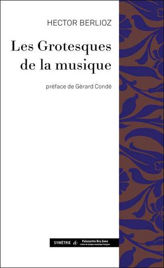 Hector Berlioz | Les Grotesques de la musique