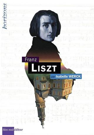 Isabelle Werck retrace les étapes de la vie de Franz Liszt (1811-1886)