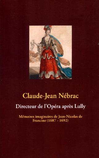 Directeur de l'Opéra après Lully – Mémoires imaginaires