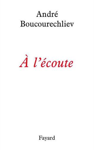André Boucourechliev | À l'écoute