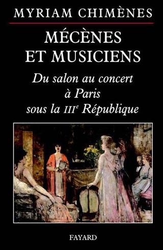 Mécènes et musiciens – Du salon au concert à Paris sous la IIIe République