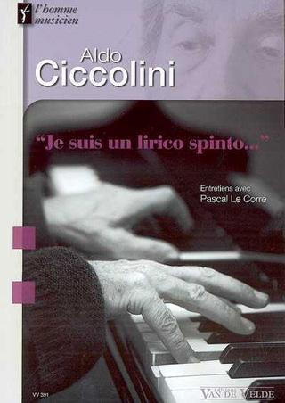 Aldo Ciccolini | « Je suis un lirico spinto… »