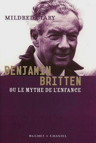 Benjamin Britten ou le mythe de l'enfance, par Mildred Clary