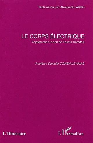 Le corps électrique – Voyage dans le son de Fausto Romitelli
