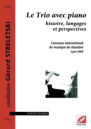 colloque Le Trio avec piano / histoire, langages et perspectives, en 2004