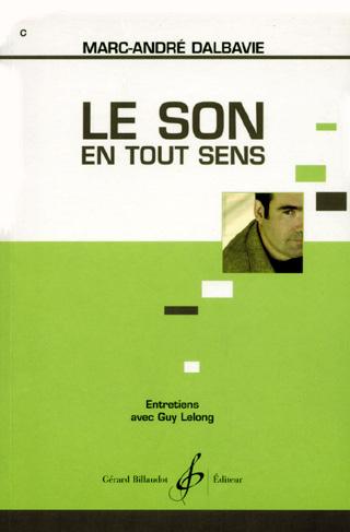 Le son en tout sens – Entretiens de Marc-André Dalbavie avec Guy Lelong