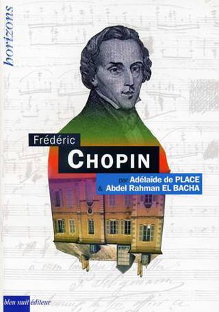 Adelaïde de Place et Abdel Rahman El Bacha écrivent sur Chopin