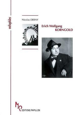 biographie de Erich Wolfgang Korngold par Nicolas Derny