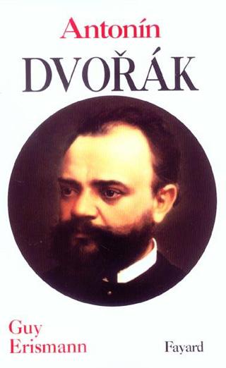 Antonín Dvořák, le génie d'un peuple, par Guy Erismann