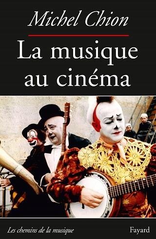 Seconde édition augmentée de La musique au cinéma, de Michel Chion
