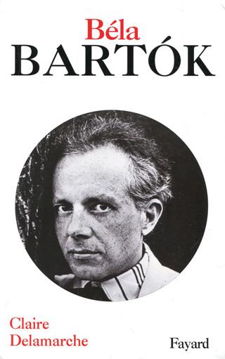 Béla Bartók, une biographie de référence signée Claire Delamarche