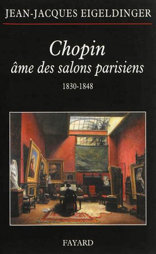 Jean-Jacques Eigeldinger | Chopin, âme des salons parisiens (1830-1848)