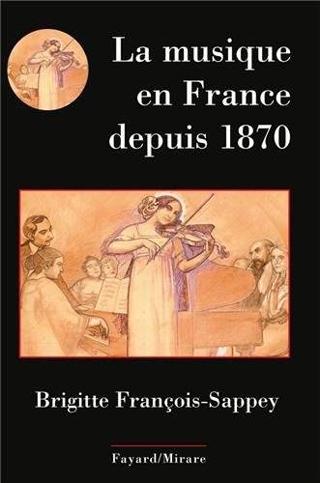 Brigitte François-Sappey | La musique en France depuis 1870
