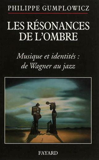 Les résonances de l'ombre (2012), un livre signé Philippe Gumplowicz
