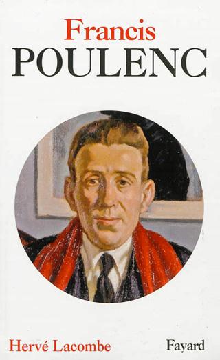 Chez Fayard, Hervé Lacombe signe une biographie de Francis Poulenc
