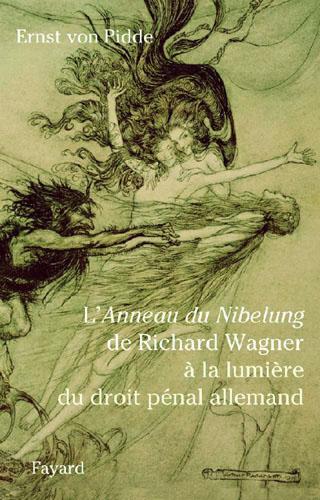 L'Anneau du Nibelung de Wagner à la lumière du droit pénal allemand