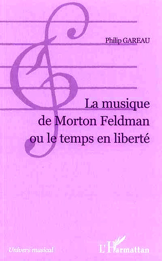 La musique de Morton Feldman ou le temps en liberté, par Philip Gareau