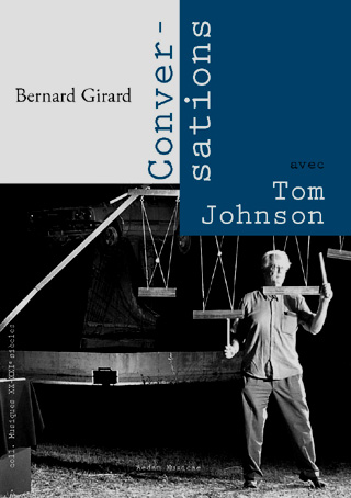 Conversations de Bernard Girard avec Tom Johnson