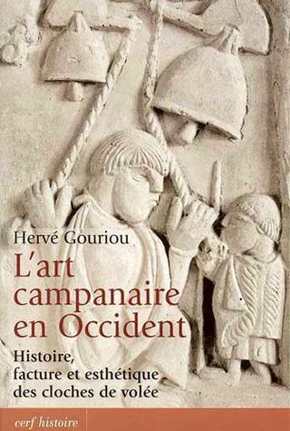 L'art campanaire en Occident, par Hervé Gouriou