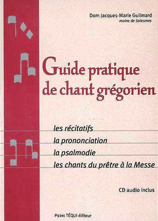 Guide pratique de chant grégorien, par Dom Jacques-Marie Guilmard