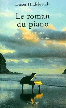 Le roman du piano, par Dieter Hildebrandt