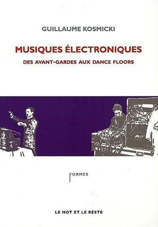 Musiques électroniques – Des avant-gardes aux dance floors