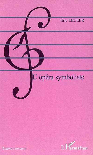 L'opéra symboliste, par Éric Lecler