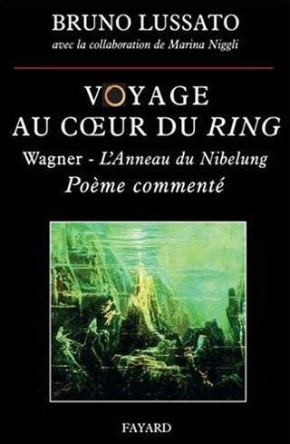 Voyage au cœur du Ring – Poème commenté, par Bruno Lussato