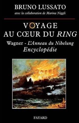 Voyage au cœur du Ring – Encyclopédie, par Bruno Lussato