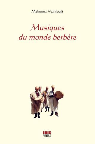 Musiques du monde berbère, par Mehenna Mahfoufi